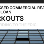 How to Workout Distressed Commercial Real Estate Loans