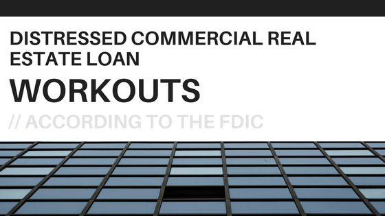 Commercial Loan Workout Guidance From The Fdic