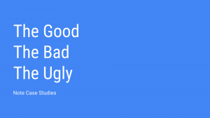Note Investing Case Studies: The Good, The Bad & The Ugly