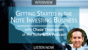 Chase Thompson of NoteMBA: Starting in the Note Business