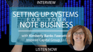 Kimberly Banks Fawcett of Inspired Capital: Note Investing Systems